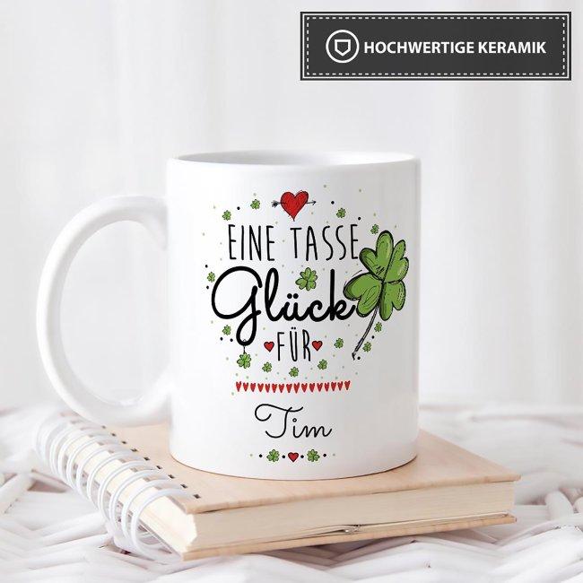 Tasse mit Spruch - Eine Tasse Glück für - Wunschname - Weiß