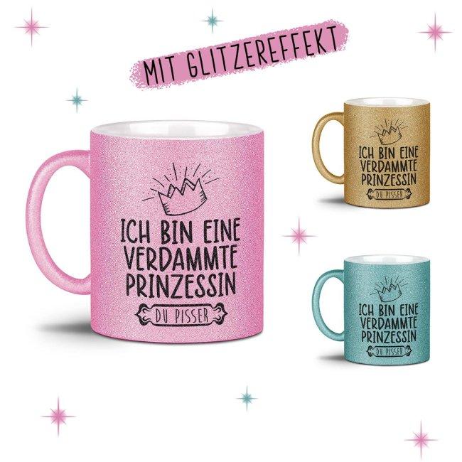 Glitzertasse - Eine verdammte Prinzessin