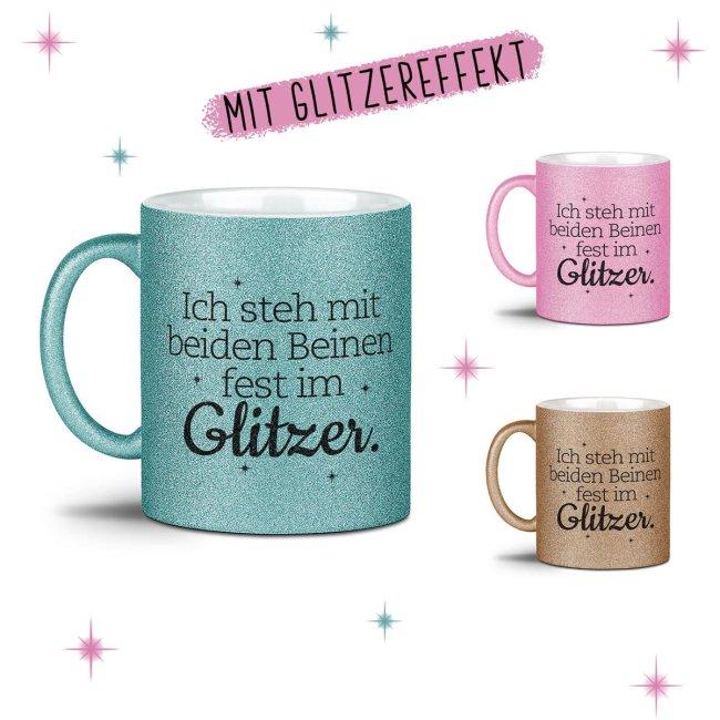 Glitzertasse - Ich stehe mit beiden Beinen fest im Glitzer