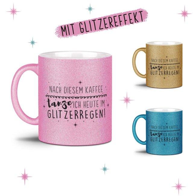 Glitzertasse - Nach diesem Kaffee
