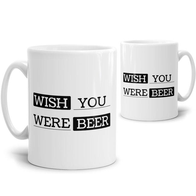 Tasse Wish you were beer