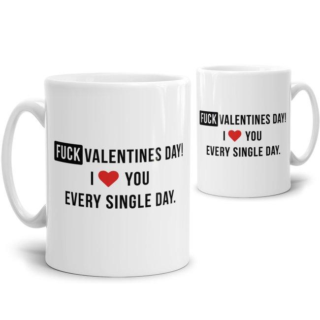 Tasse Fuck Valentines Day