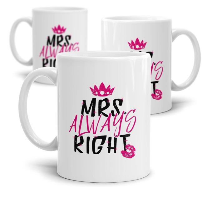 Tasse Mrs. Always Right