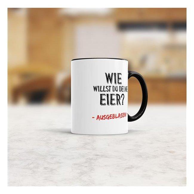 Tasse - Wie willst du deine Eier -