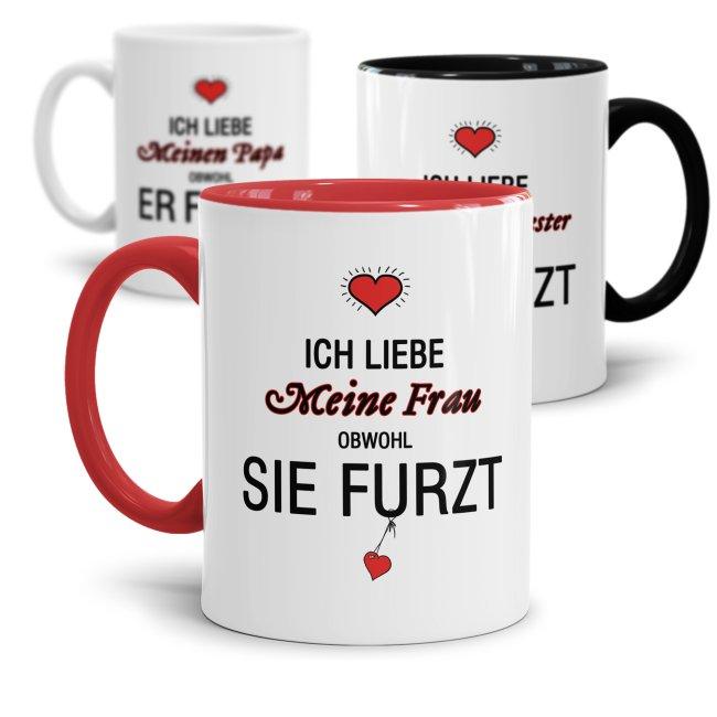 """Tasse Liebeserklärung - mit lustigem Spruch""""Obwohl du furzt"""""""