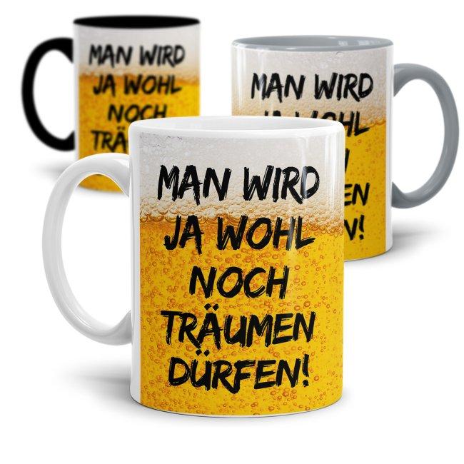 Lustige Tasse mit Spruch für Männer - Träumen dürfen