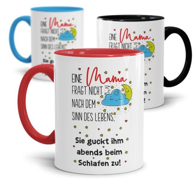 Tasse mit Spruch Mama - Sinn des Lebens