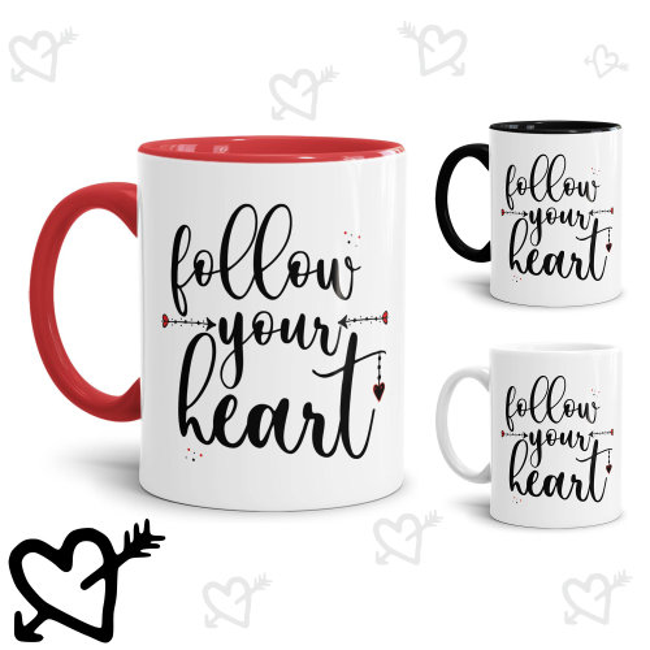 Tassen mit Spruch - Follow your heart