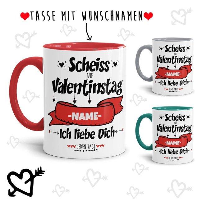 Tassen mit Spruch - Scheiss auf Valentinstag - bedruckt mit eigenem Vornamen