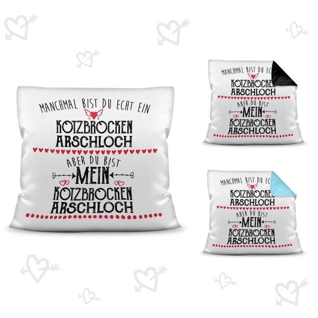 Motiv-Kissen mit Spruch - Du bist mein Kotzbrocken Arschloch