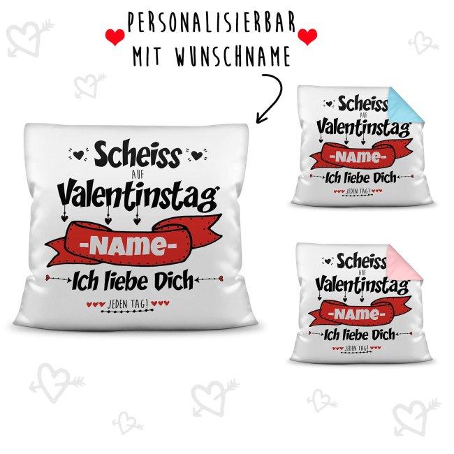 Kissen mit Spruch und Wunschname selbst beschriften - Scheiß auf Valentinstag